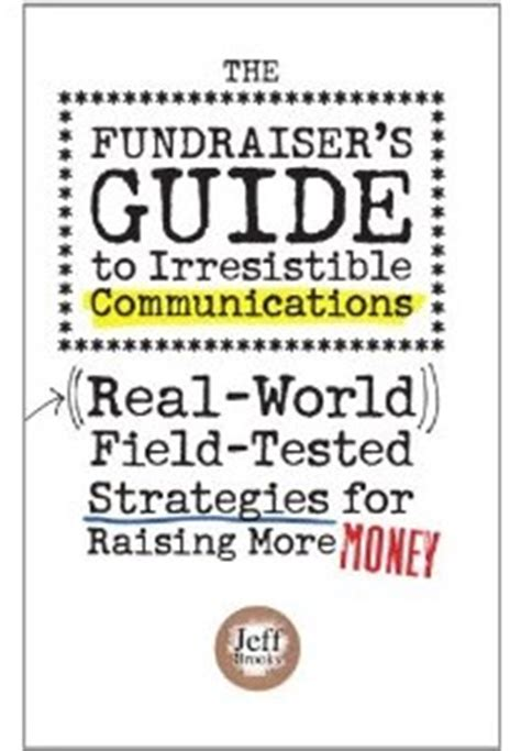the field guide to fundraising for nonprofits fusing creativity and new best practices books 3 more contrarian tips for writing successful fundraising