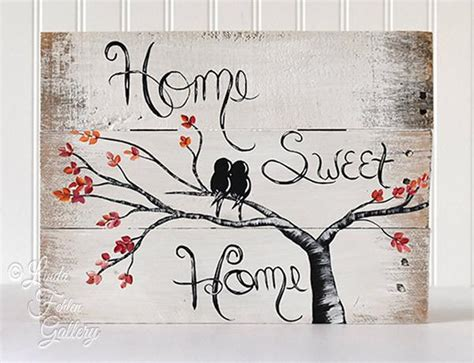 Home Sweet Home Wood Sign for Love Birds ? Linda Fehlen Gallery