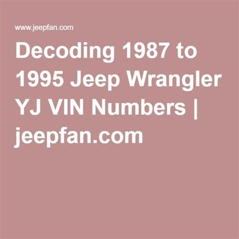 jeep vin numbers decoding 1987 to 1995 jeep wrangler yj vin numbers