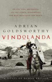 vindolanda books dr adrian goldsworthy vindolanda fiction