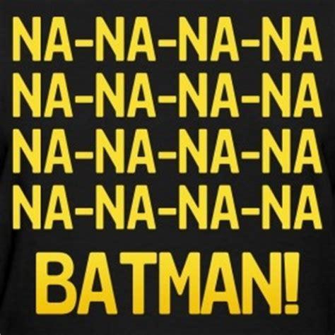 theme songs batman batman theme song nananananananananana batman d funny