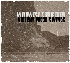 Aggressive Mood Swings wildwest coniferen
