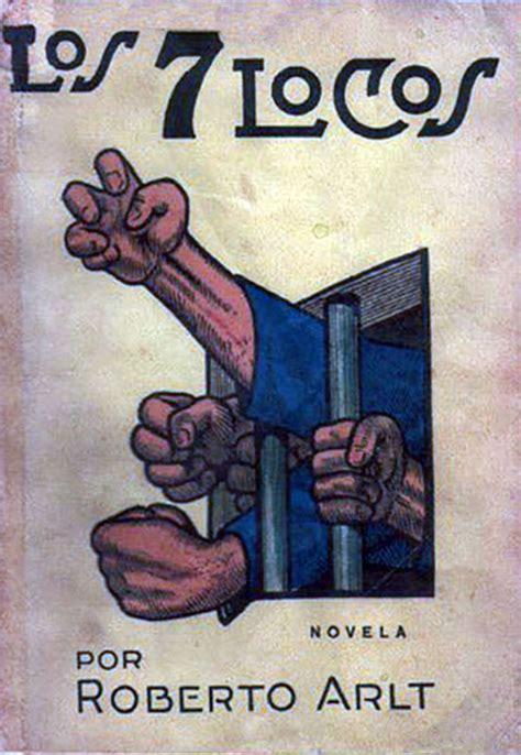 los siete locos los siete locos 1929 roberto arlt