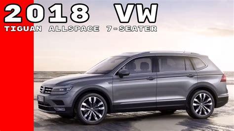 volkswagen 7 seater 2018 vw tiguan allspace 7 seater