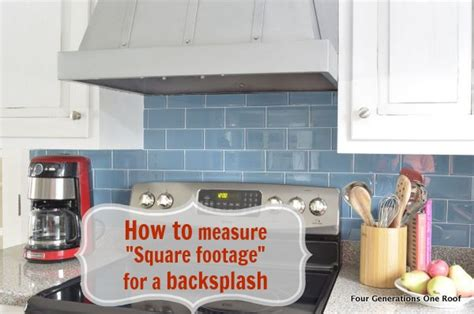 how to measure for kitchen backsplash how to calculate square footage backsplash four