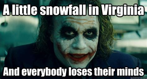 Va Memes - a little snowfall in virginia and everybody loses their
