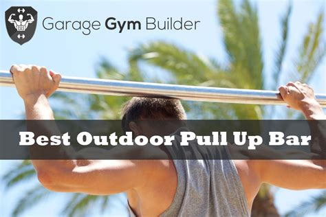 top pull up bars best outdoor pull up bar reviews 2017