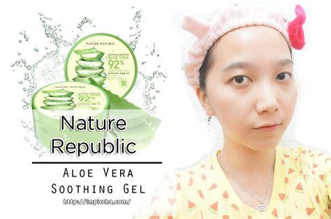 Nature Republic Aloe Vera Soothing Gel Asli Dan Palsu review nature republic aloe vera soothing gel im piccha