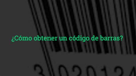 como nacio el codigo de barras y cuantos tipos de codigos c 243 mo obtener un c 243 digo de barras curso gratis un1 211 n