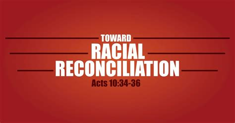 No Reconciliation For L Lo And by Fbcob Podcast Toward Racial Reconciliation Acts 10 34