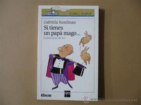 si tienes un papa si tienes un papa mago ilustraciones de avi comprar libros de novela infantil y juvenil en