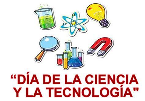 la ciencia y la hoy se celebra el d 237 a mundial de la ciencia y la