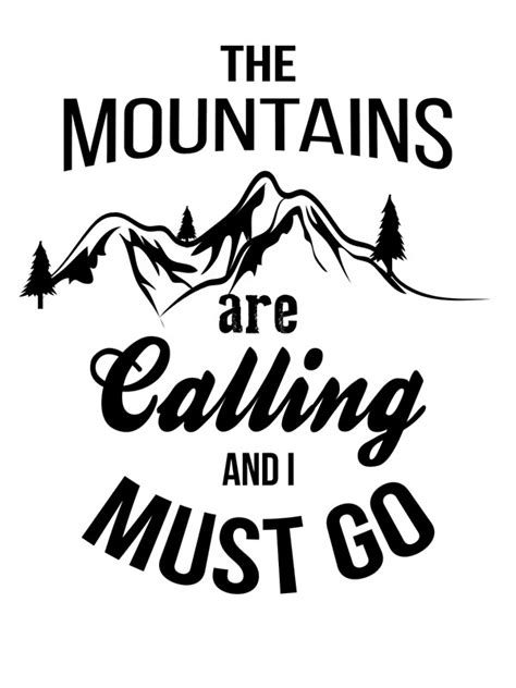 The Mountains Are Calling quot the mountains are calling and i must go quot canvas prints by