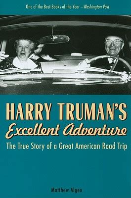 harry truman s excellent adventure the true story of a