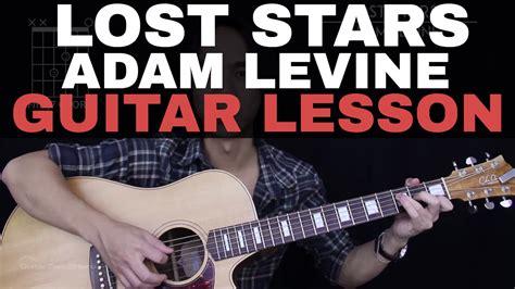 tutorial guitar lost stars lost stars guitar tutorial adam levine guitar lesson