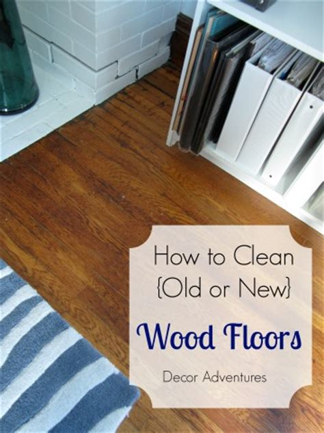 how to clean old hardwood floors cleaning guides ask