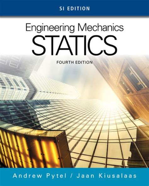 engineering mechanics statics  edition edition   andrew pytel jaan kiusalaas