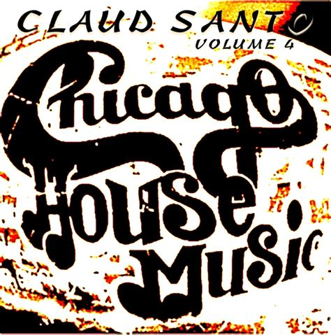 chicago house music radio chicago house radio 28 images claud santo chicago house volume 011 dig radio show