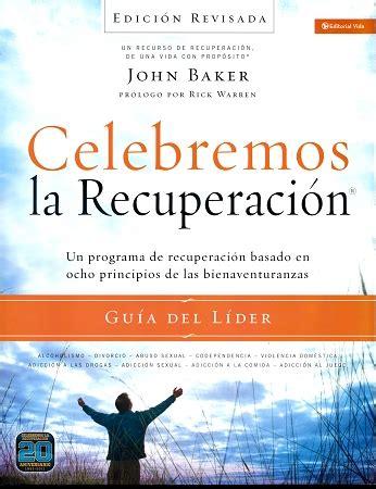 celebremos la recuperacin gua celebremos la recuperacion john baker