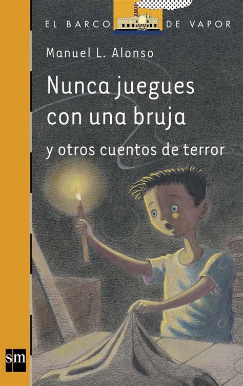 el paraguas rojo literatura infantil y juvenil sm nunca juegues con una bruja literatura infantil y juvenil sm