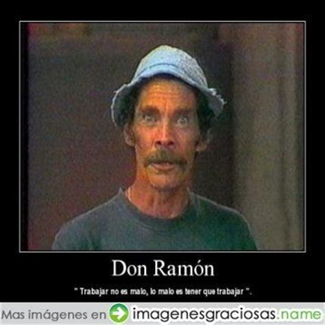 imagenes historicas graciosas frases celebres don ramon imagenes chistosas chistes