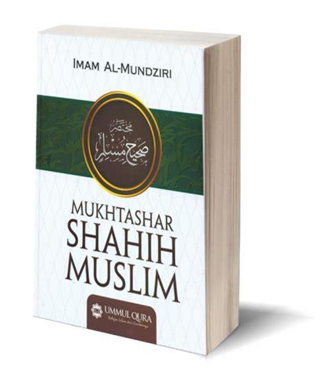 Mukhtashar Shahih Muslim Imam Al Mundziri Ummul Qura bukukita mukhtashar shahih muslim toko buku