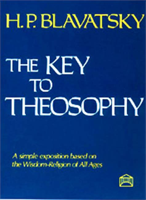 the key to theosophy books the key to theosophy
