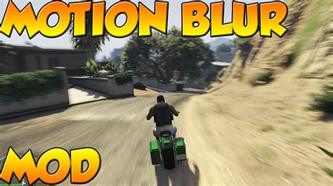 mod game blur gta 5 pc mods motion blur mod youtube