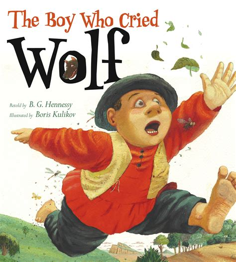 the book of boy books the boy who cried wolf book by b g hennessy boris