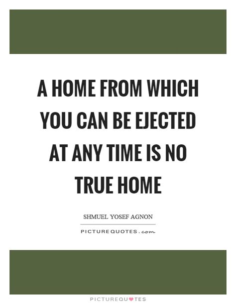 a home from which you can be ejected at any time is no