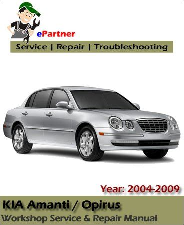 book repair manual 2009 kia amanti auto manual kia opirus amanti service repair manual 2004 2009 automotive service repair manual