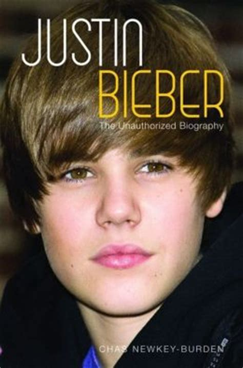 justin bieber unauthorized biography justin bieber the unauthorized biography by chas newkey