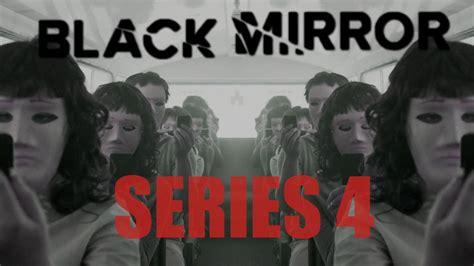 black mirror season 4 black mirror series 4 what we know youtube
