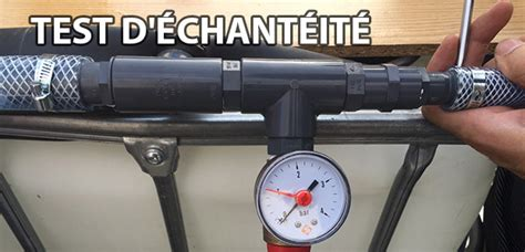 test d guide plomberie test d 233 tanch 233 it 233