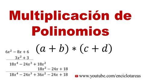suma y resta de polinomios multiplicacin de polinomios y divisin multiplicaci 243 n de polinomios explicaci 243 n y ejercicios