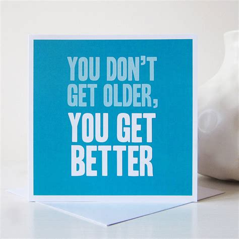 fun l you don t get older fun birthday card by mrs l cards