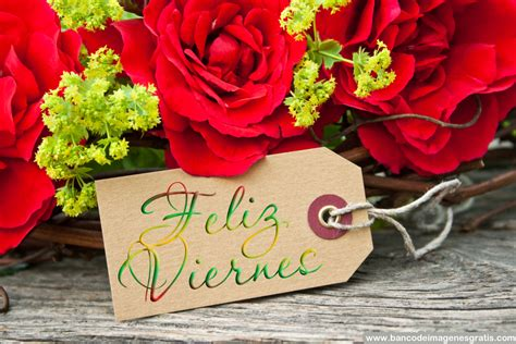 imagenes feliz viernes con rosas banco de im 193 genes que tengan todos un 161 feliz viernes