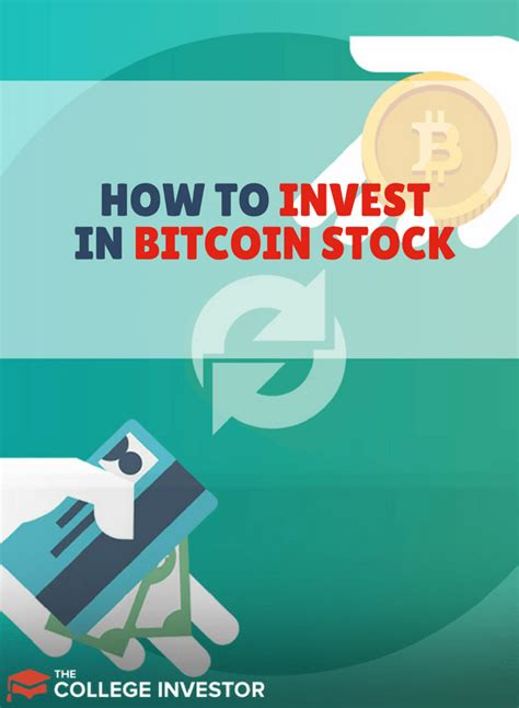 How To Invest In Bitcoin Stock how to invest in bitcoin stock the college investor