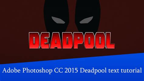 Tutorial Adobe Photoshop Cc 2015 | adobe photoshop cc 2015 deadpool text tutorial youtube