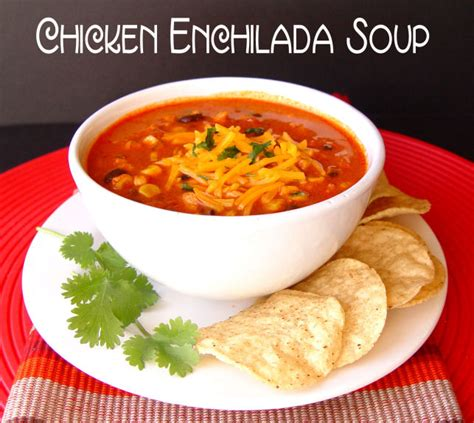 chicken enchilada soup recipe dishmaps