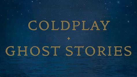 midnight coldplay testo coldplay ghost stories wallpaper wallpapersafari