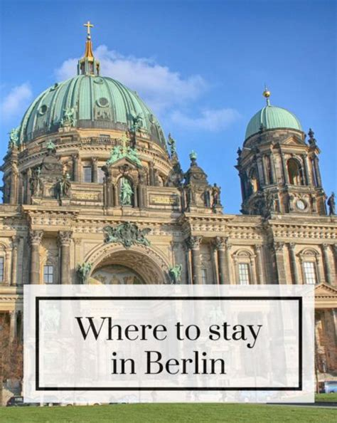 best place to stay in berlin where to stay in berlin the best hotels to stay in berlin
