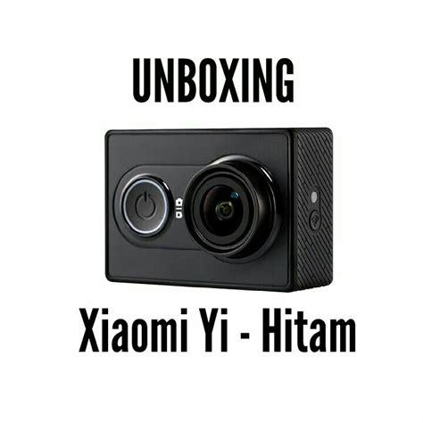 Xiaomi Yi Internasional Second unboxing xiaomi yi hitam versi