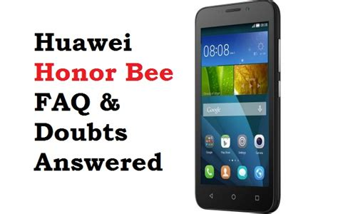 themes for huawei honor bee huawei honor bee faq and doubts answered gadget gossips