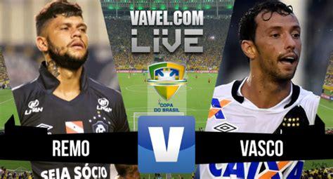 vasco san remo resultado vasco da gama x remo pela copa do brasil 2 1