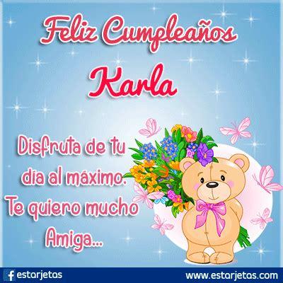 imagenes k digan feliz cumpleaños primo feliz cumplea 241 os karla im 225 genes gifs de cumplea 241 os