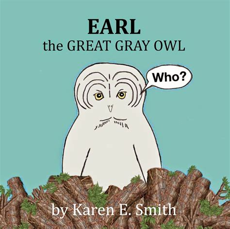 libro the owl who was owl storytelling earl the great gray owl un libro e l incontro tra due storyteller canada
