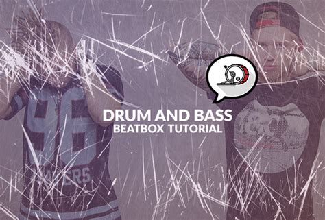 pattern beatbox beginner drum and bass beat pattern human beatbox