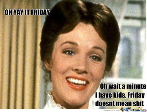 Mary Poppins Meme - mary poppins friday by pixiofdoom meme center