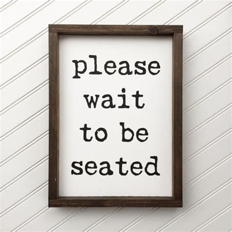 wait to be seated sign stand uk wait to be seated framed wood sign bathroom wall
